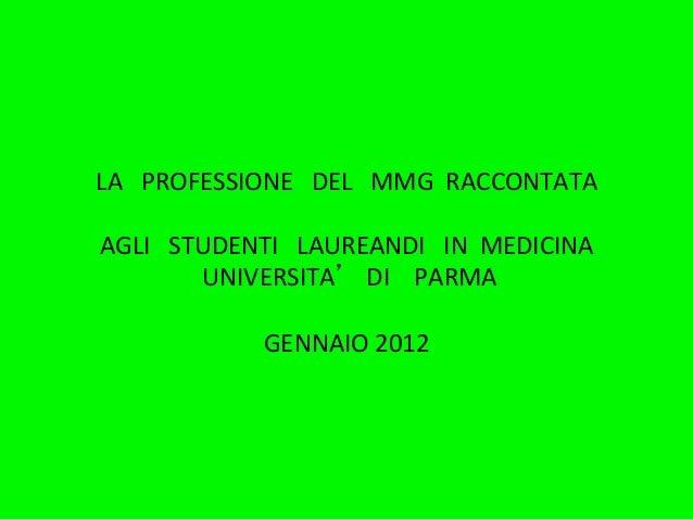 LA   PROFESSIONE   DEL   MMG  RACCONTATA                                         AGLI   ST...