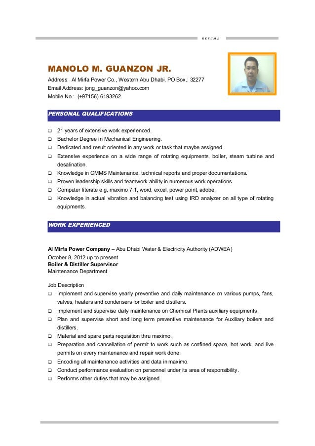 High Quality ... MAINTENANCE ENGINEER. R E S U M E MANOLO M. GUANZON JR. Address: Al  Mirfa Power Co., ... And Maintenance Engineer Resume