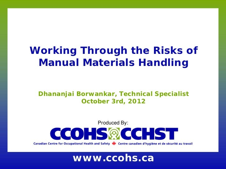 Working Through the Risks of Manual Materials Handling Dhananjai Borwankar, Technical Specialist            October 3rd, 2...