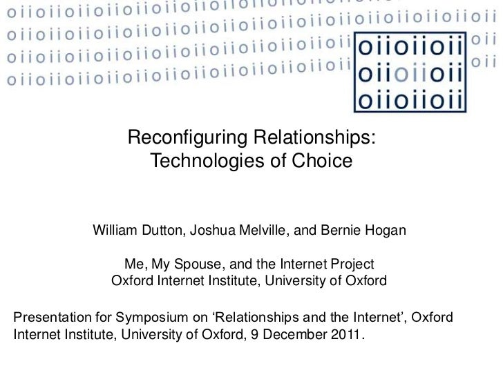 Reconfiguring Relationships:                    Technologies of Choice            William Dutton, Joshua Melville, and Ber...