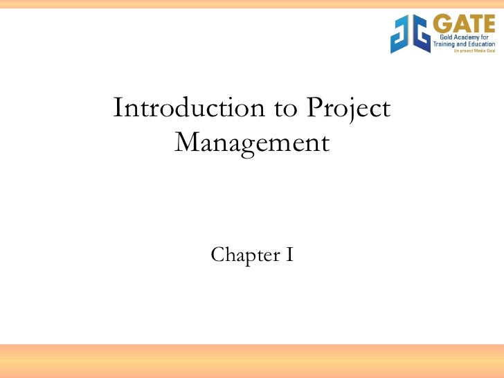 Introduction to Project Management Chapter I