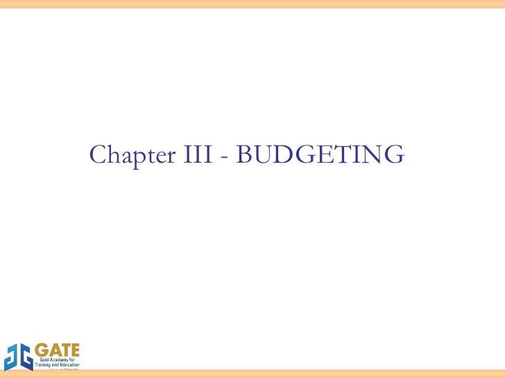 Chapter III - BUDGETING