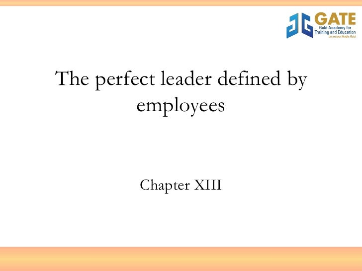The perfect leader defined by employees Chapter XIII