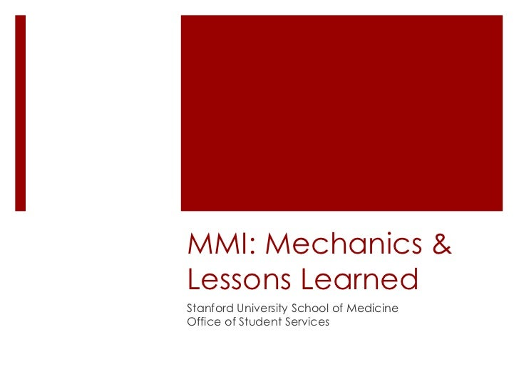MMI: Mechanics & Lessons Learned Stanford University School of Medicine Office of Student Services