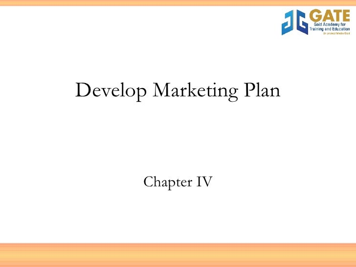 Develop Marketing Plan Chapter IV