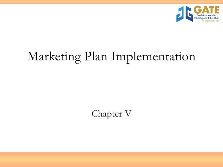 Marketing Plan Implementation Chapter V