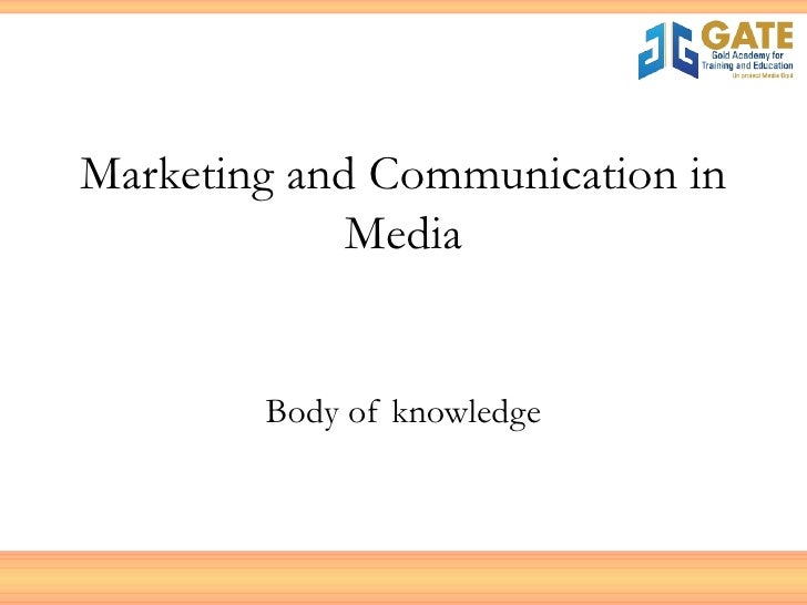 Marketing and Communication in Media Body of knowledge