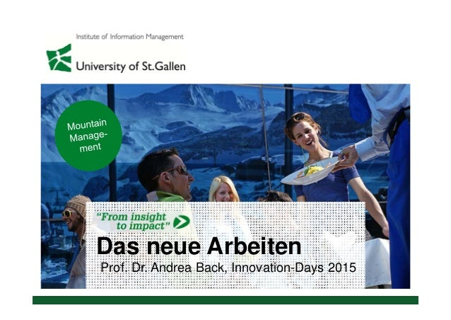Das neue Arbeiten Prof. Dr. Andrea Back, Innovation-Days 2015