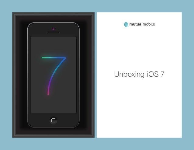 Unboxing iOS 7