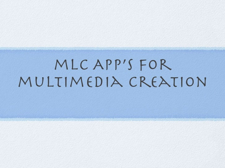 mlc App's formultimedia creation