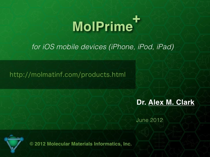 +                       MolPrime      for iOS mobile devices (iPhone, iPod, iPad)http://molmatinf.com/products.html       ...