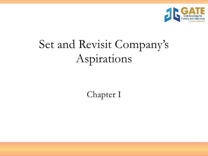 Set and Revisit Company's Aspirations Chapter I