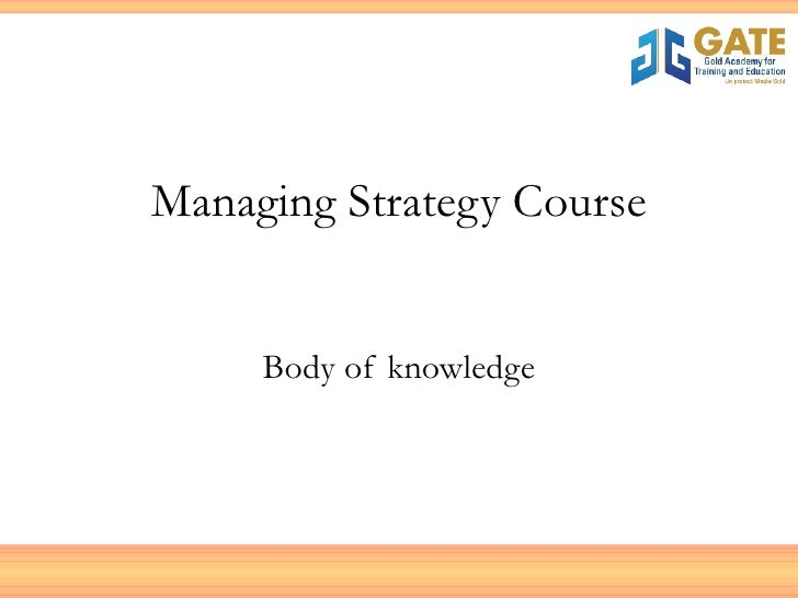 Managing Strategy Course Body of knowledge