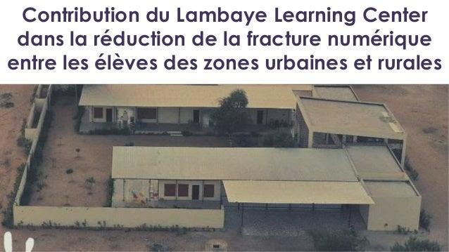 Contribution du Lambaye Learning Center dans la réduction de la fracture numérique entre les élèves des zones urbaines et ...