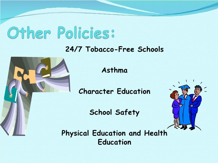 24/7 Tobacco-Free Schools Asthma Character Education School Safety Physical Education and Health Education