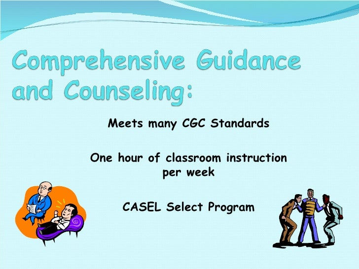 Meets many CGC Standards One hour of classroom instruction per week CASEL Select Program