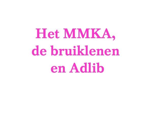 Het MMKA, de bruiklenen en Adlib