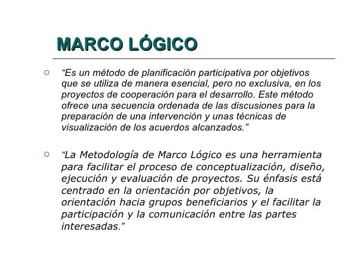 METODOLOGIA DEL MARCO LOGICO Slide 2