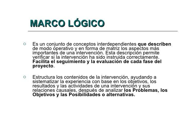 METODOLOGIA DEL MARCO LOGICO Slide 3