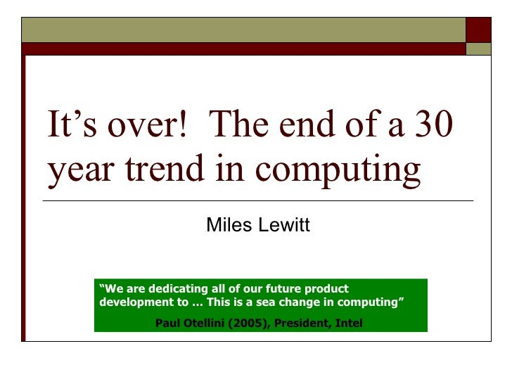 "It's over!  The end of a 30 year trend in computing Miles Lewitt "" We are dedicating all of our future product development..."