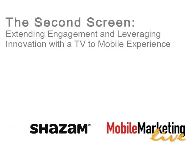 The Second Screen:Extending Engagement and LeveragingInnovation with a TV to Mobile Experience