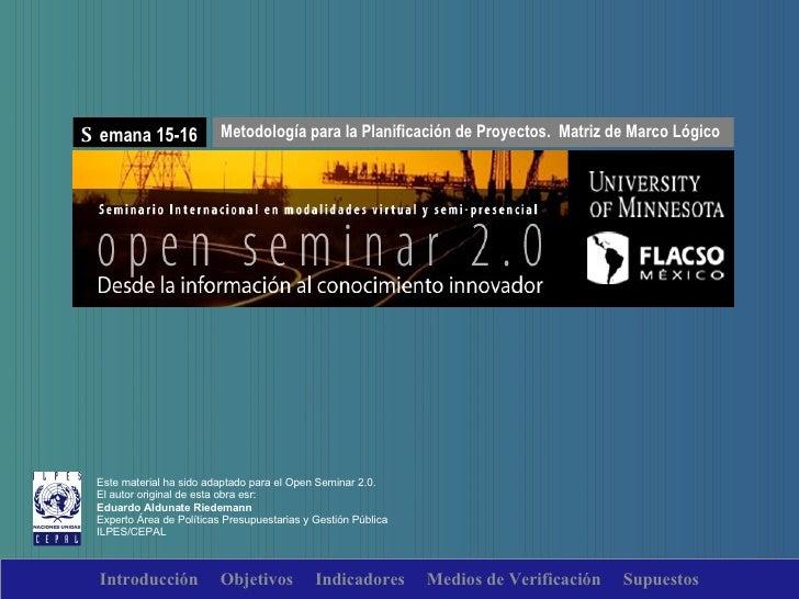 Este material ha sido adaptado para el Open Seminar 2.0. El autor original de esta obra esr: Eduardo Aldunate Riedemann Ex...