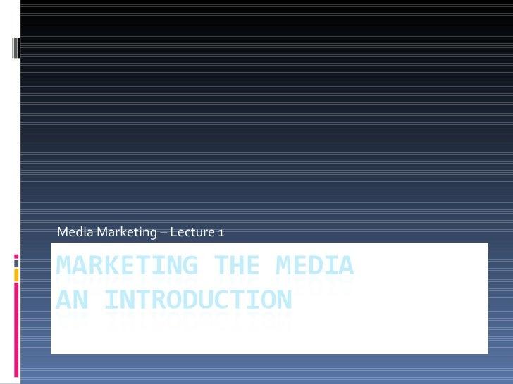 Media Marketing – Lecture 1