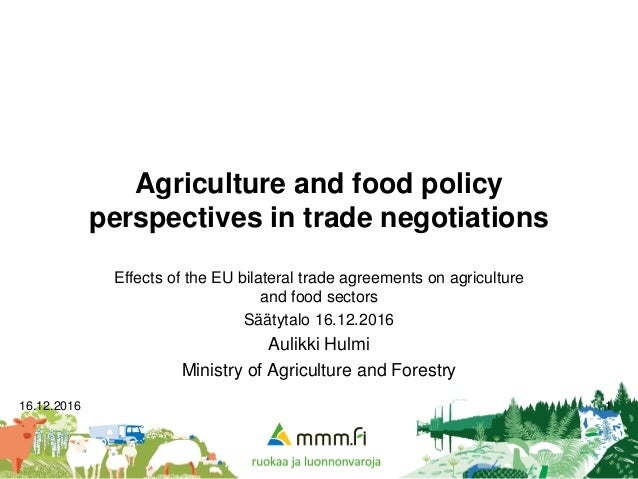 16.12.2016 1 Agriculture and food policy perspectives in trade negotiations Effects of the EU bilateral trade agreements o...