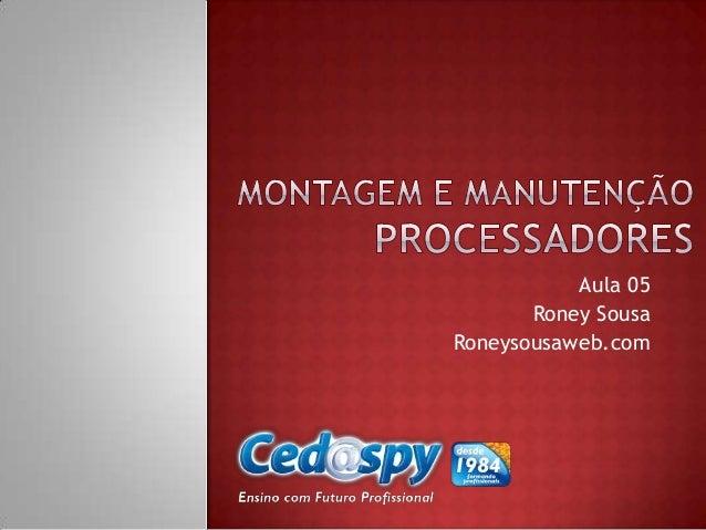 Aula 05       Roney SousaRoneysousaweb.com