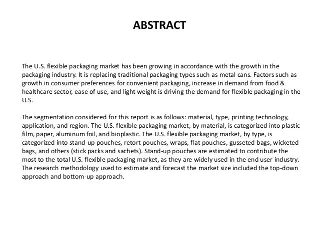 ABSTRACT The U.S. flexible packaging market has been growing in accordance with the growth in the packaging industry. It i...