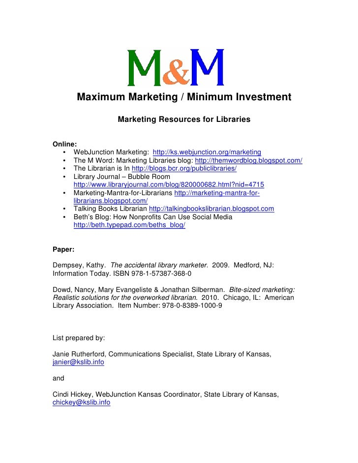 Maximum Marketing / Minimum Investment                      Marketing Resources for Libraries  Online:   • WebJunction Mar...