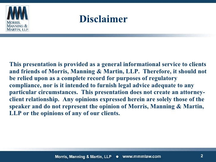 Disclaimer <ul><li>This presentation is provided as a general informational service to clients and friends of Morris, Mann...