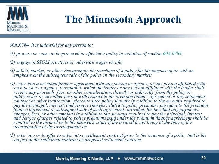 The Minnesota Approach <ul><li>60A.0784  It is unlawful for any person to: </li></ul><ul><li>(1) procure or cause to be pr...