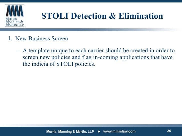 STOLI Detection & Elimination <ul><li>New Business Screen </li></ul><ul><ul><li>A template unique to each carrier should b...