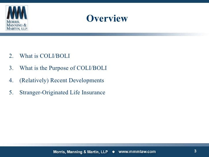 Overview <ul><li>What is COLI/BOLI </li></ul><ul><li>What is the Purpose of COLI/BOLI </li></ul><ul><li>(Relatively) Recen...
