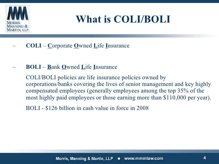 What is COLI/BOLI <ul><ul><li>COLI  –  C orporate  O wned  L ife  I nsurance </li></ul></ul><ul><ul><li>BOLI  –  B ank  O ...