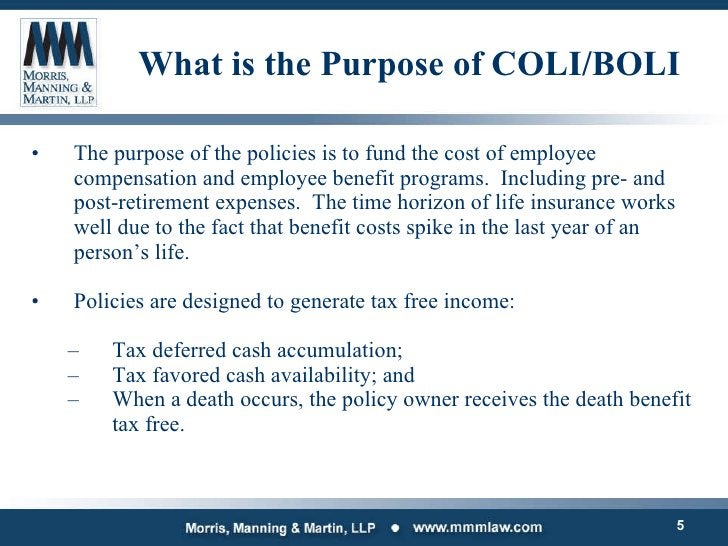 What is the Purpose of COLI/BOLI <ul><li>The purpose of the policies is to fund the cost of employee compensation and empl...