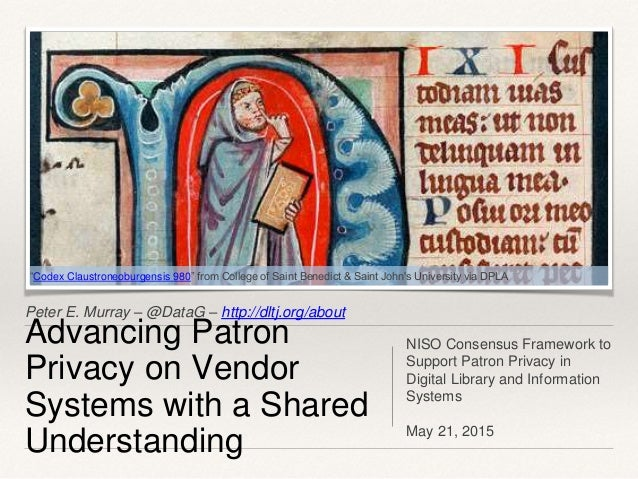 Peter E. Murray – @DataG – http://dltj.org/about Advancing Patron Privacy on Vendor Systems with a Shared Understanding NI...