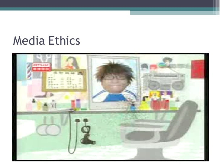 ethics in media Mass media ethics have taken a back seat to high-tech breakthroughs in the media industry find out why it's critical you maintain ethical standards.