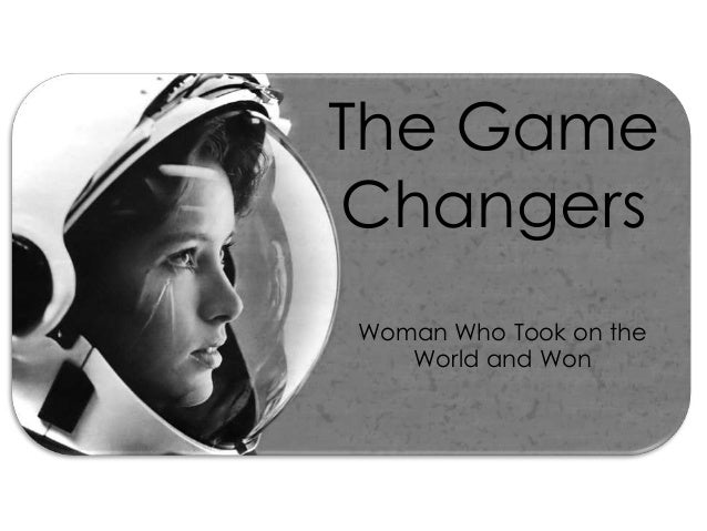 The Game  Changers  Woman Who Took on the  World and Won
