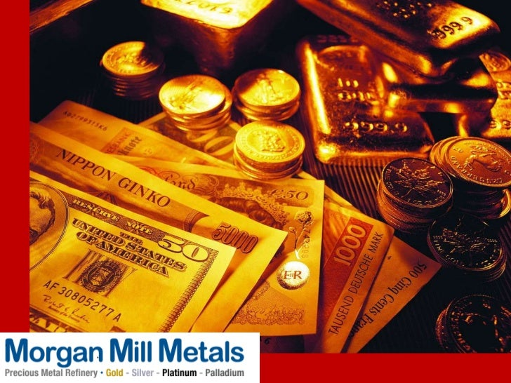 Morgan Mill Metals is afull service refineryproviding outstandingcustomer service. Weservice industrial,manufacturing, jew...