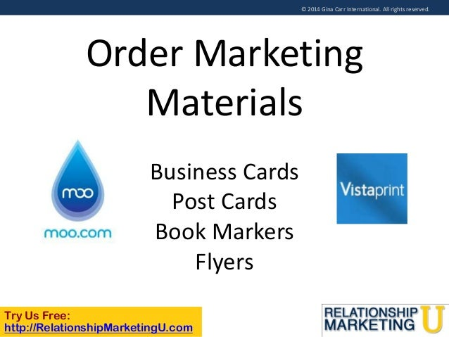 © 2014 Gina Carr International. All rights reserved.  Order Marketing Materials Business Cards Post Cards Book Markers Fly...