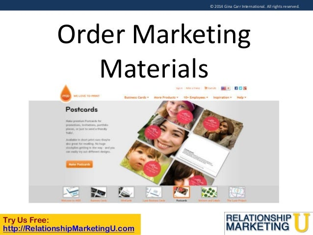 © 2014 Gina Carr International. All rights reserved.  Order Marketing Materials  Try Us Free: http://RelationshipMarketing...