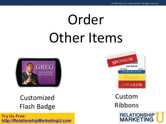 © 2014 Gina Carr International. All rights reserved.  Order Other Items  Customized Flash Badge Try Us Free: http://Relati...