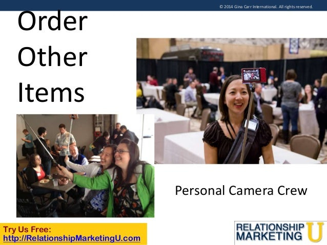 Order Other Items  © 2014 Gina Carr International. All rights reserved.  Personal Camera Crew Try Us Free: http://Relation...