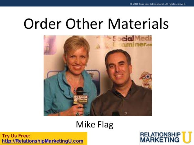 © 2014 Gina Carr International. All rights reserved.  Order Other Materials  Mike Flag Try Us Free: http://RelationshipMar...