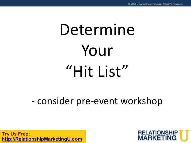 """© 2014 Gina Carr International. All rights reserved.  Determine Your """"Hit List"""" - consider pre-event workshop Try Us Free:..."""