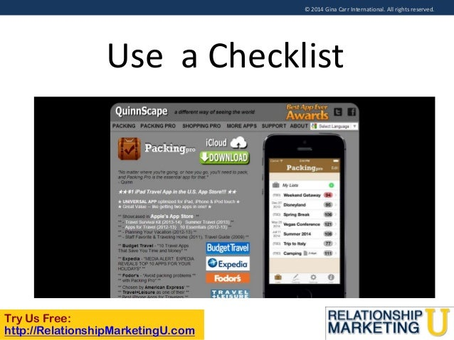 © 2014 Gina Carr International. All rights reserved.  Use a Checklist  Try Us Free: http://RelationshipMarketingU.com