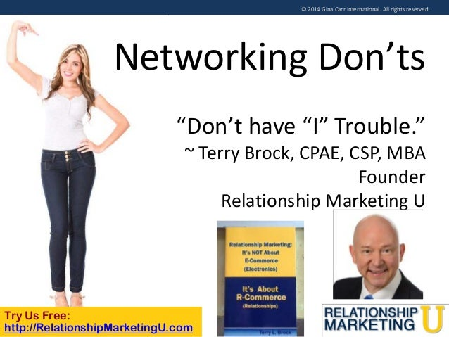 """© 2014 Gina Carr International. All rights reserved.  Networking Don'ts """"Don't have """"I"""" Trouble."""" ~ Terry Brock, CPAE, CSP..."""