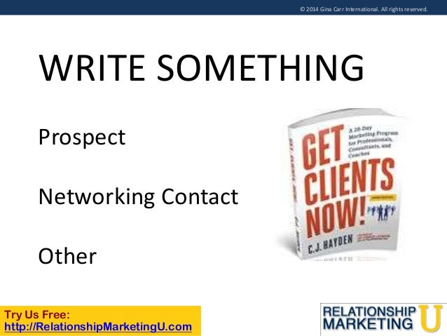 © 2014 Gina Carr International. All rights reserved.  WRITE SOMETHING Prospect  Networking Contact Other Try Us Free: http...